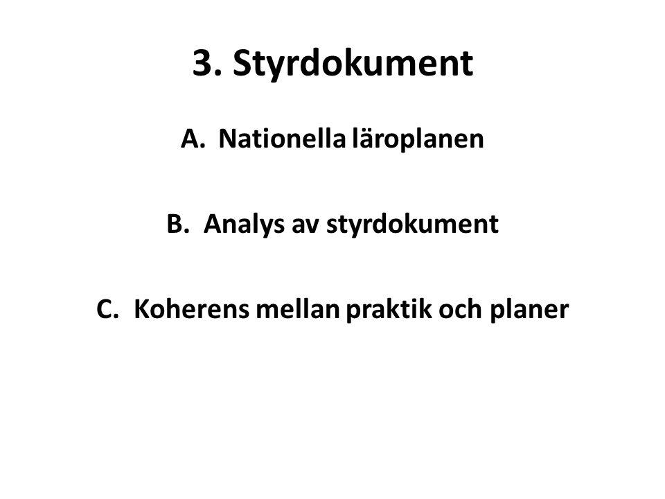3. Styrdokument Nationella läroplanen Analys av styrdokument