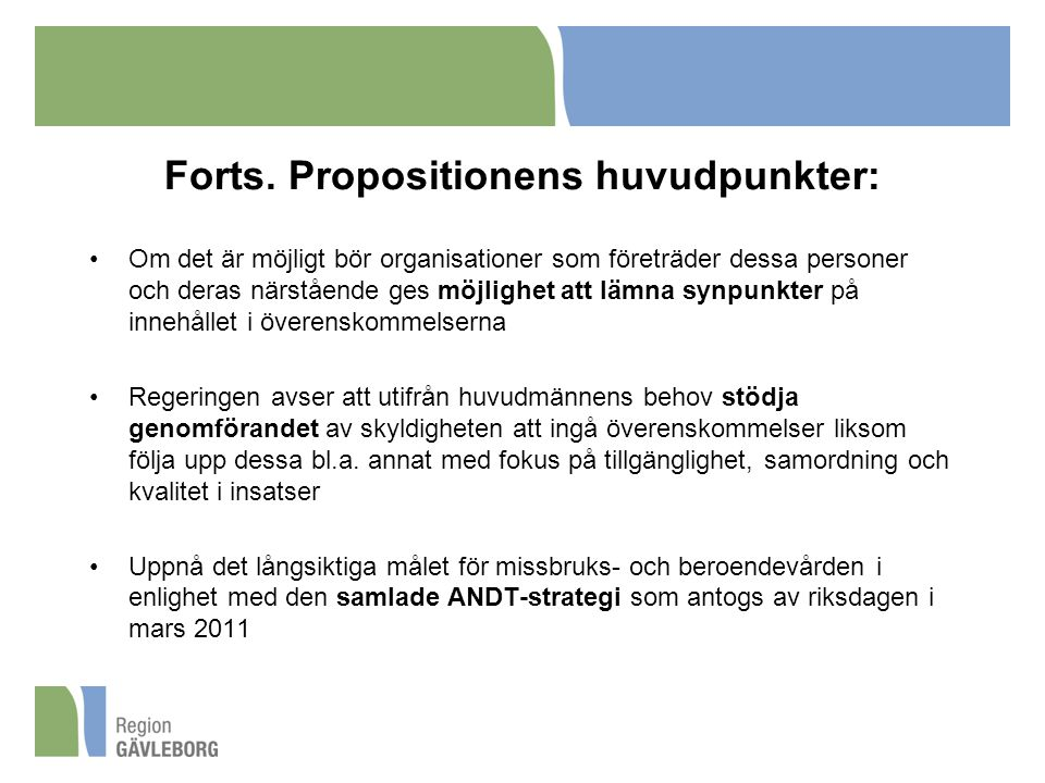 Forts. Propositionens huvudpunkter: