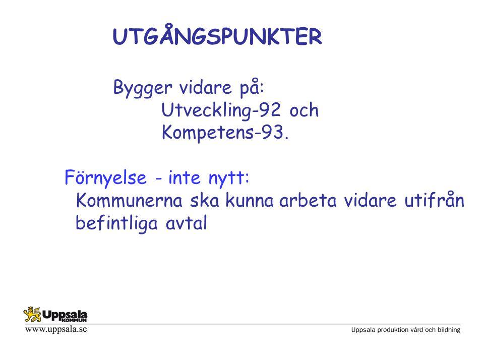 UTGÅNGSPUNKTER Bygger vidare på: Utveckling-92 och Kompetens-93.