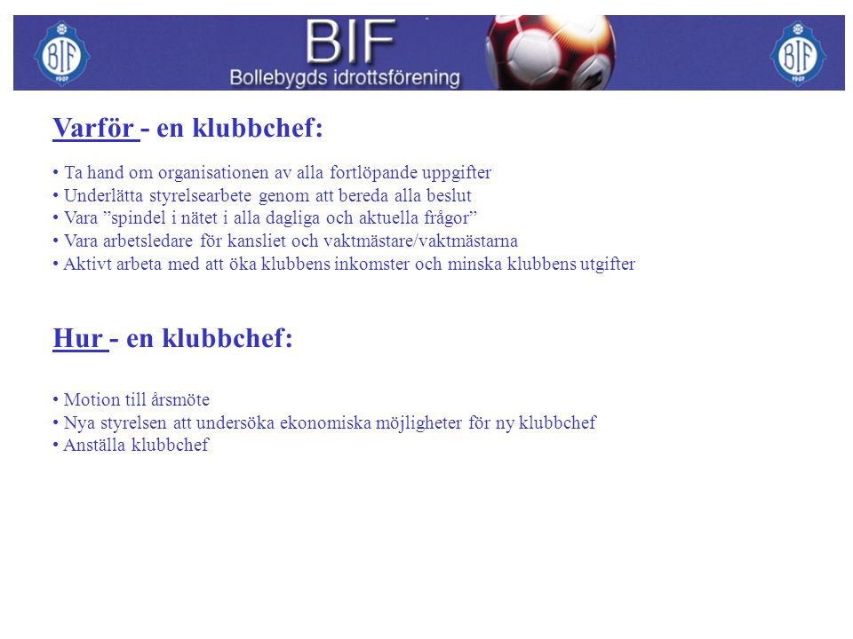 Varför - en klubbchef: Hur - en klubbchef:
