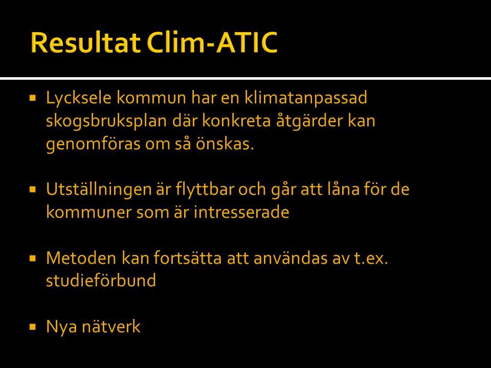 Resultat Clim-ATIC Lycksele kommun har en klimatanpassad skogsbruksplan där konkreta åtgärder kan genomföras om så önskas.