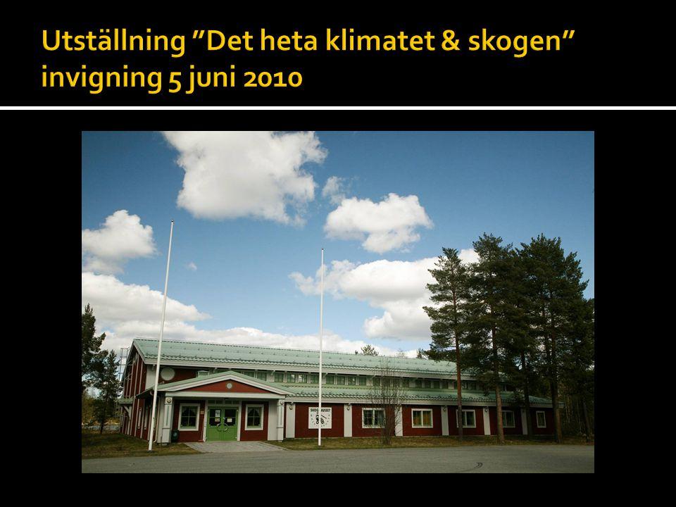 Utställning Det heta klimatet & skogen invigning 5 juni 2010
