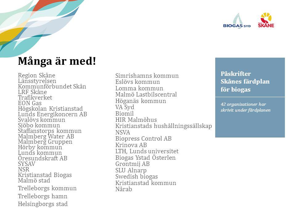 Många är med! Påskrifter Skånes färdplan för biogas Region Skåne