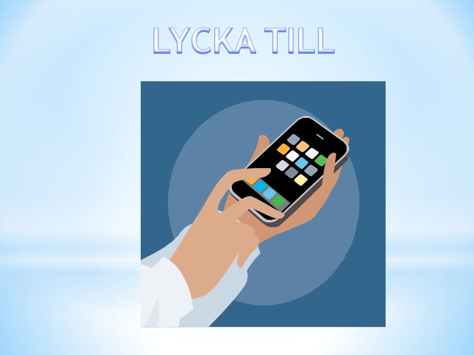 LYCKA TILL