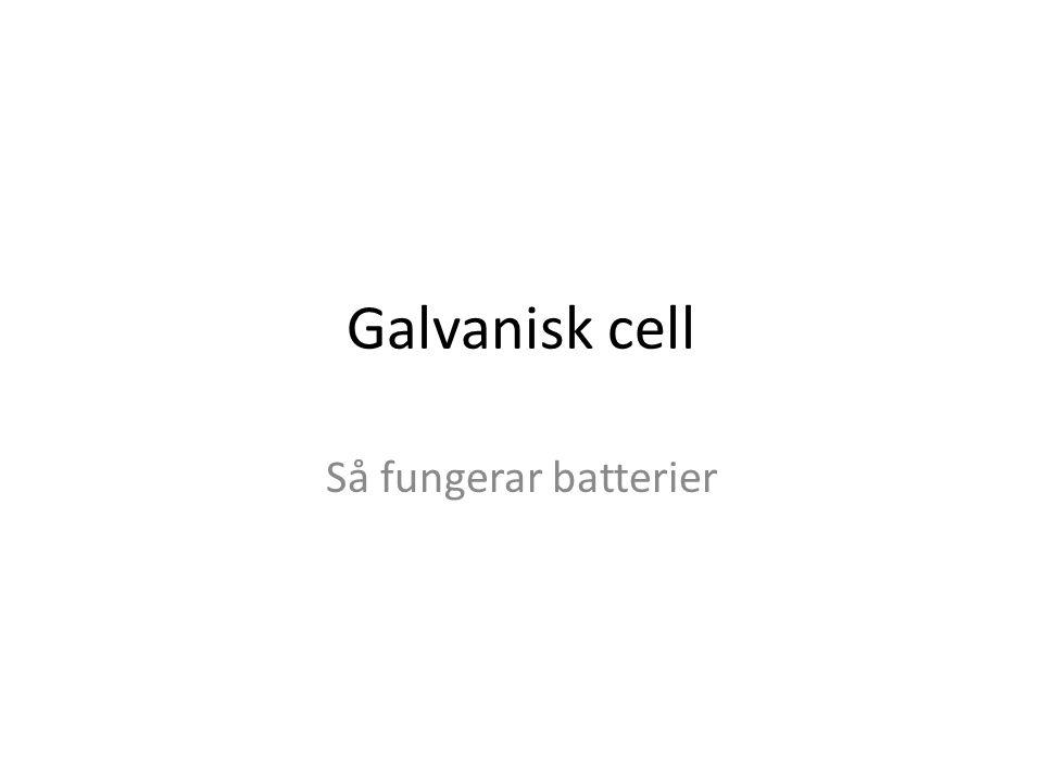 Galvanisk cell Så fungerar batterier