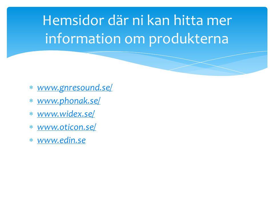 Hemsidor där ni kan hitta mer information om produkterna