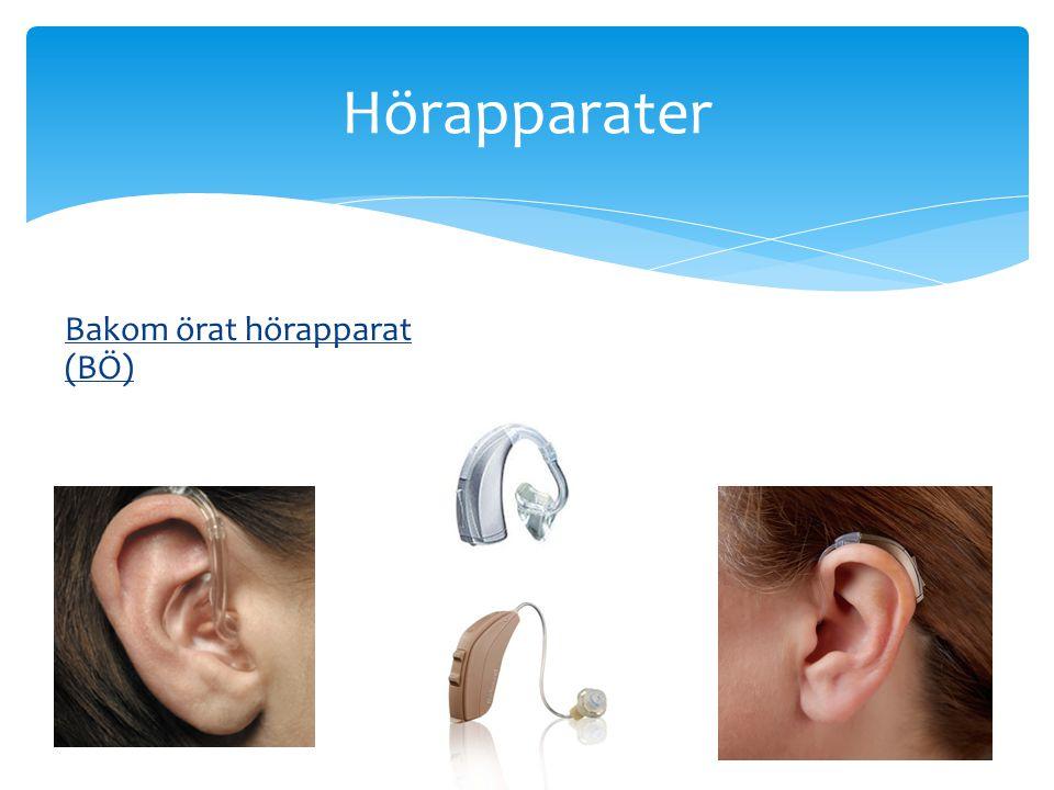 Hörapparater Bakom örat hörapparat (BÖ) Förklara för och nackdelar.