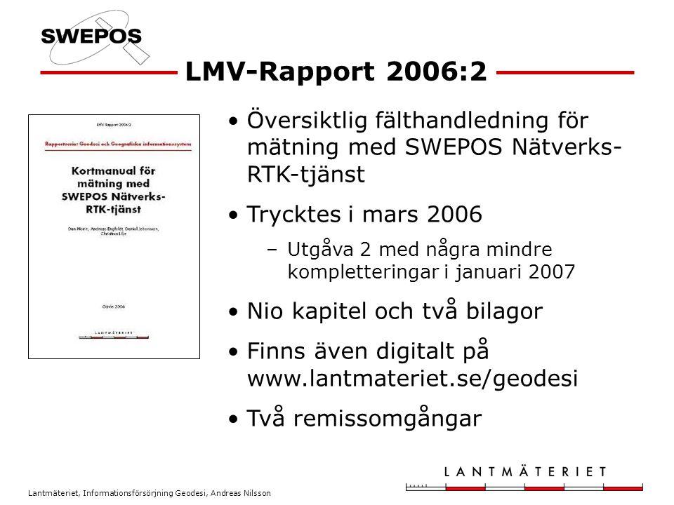 LMV-Rapport 2006:2 Översiktlig fälthandledning för mätning med SWEPOS Nätverks-RTK-tjänst. Trycktes i mars 2006.
