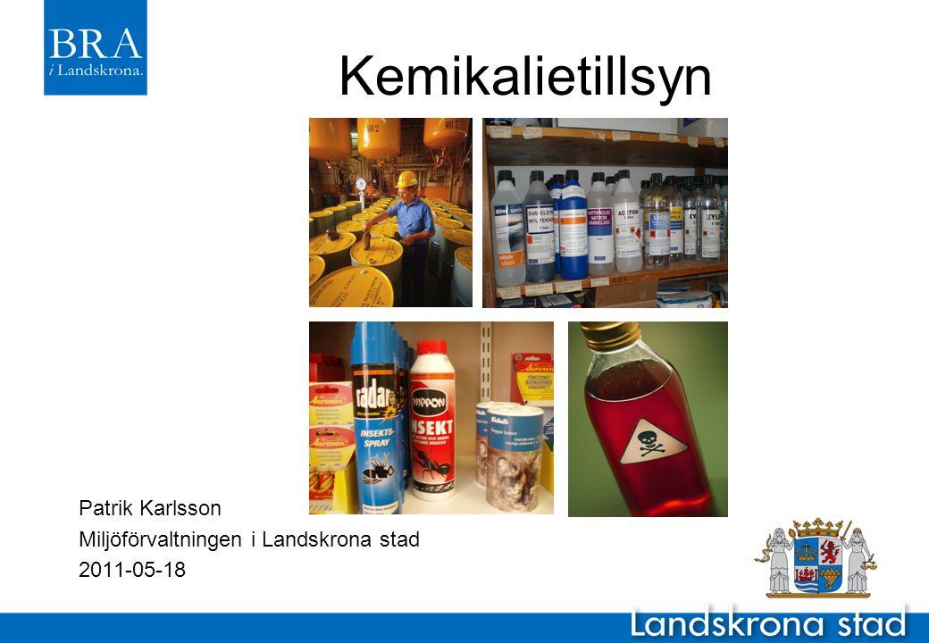 Kemikalietillsyn Patrik Karlsson Miljöförvaltningen i Landskrona stad
