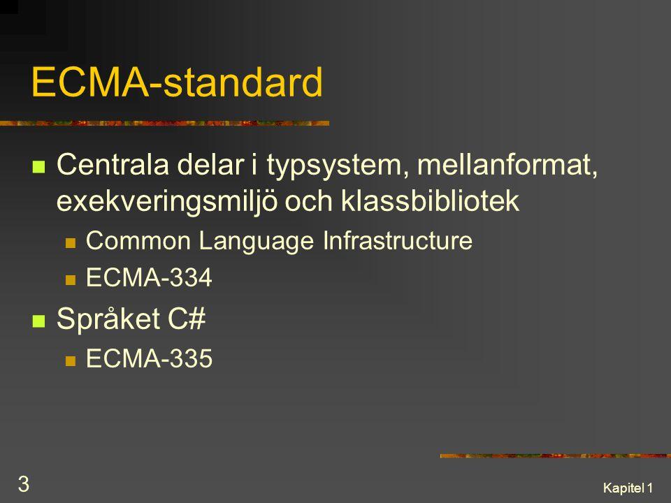 ECMA-standard Centrala delar i typsystem, mellanformat, exekveringsmiljö och klassbibliotek. Common Language Infrastructure.
