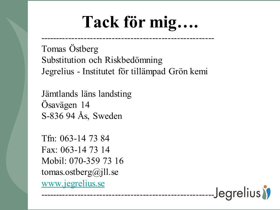 Tack för mig…. -------------------------------------------------------- Tomas Östberg. Substitution och Riskbedömning.