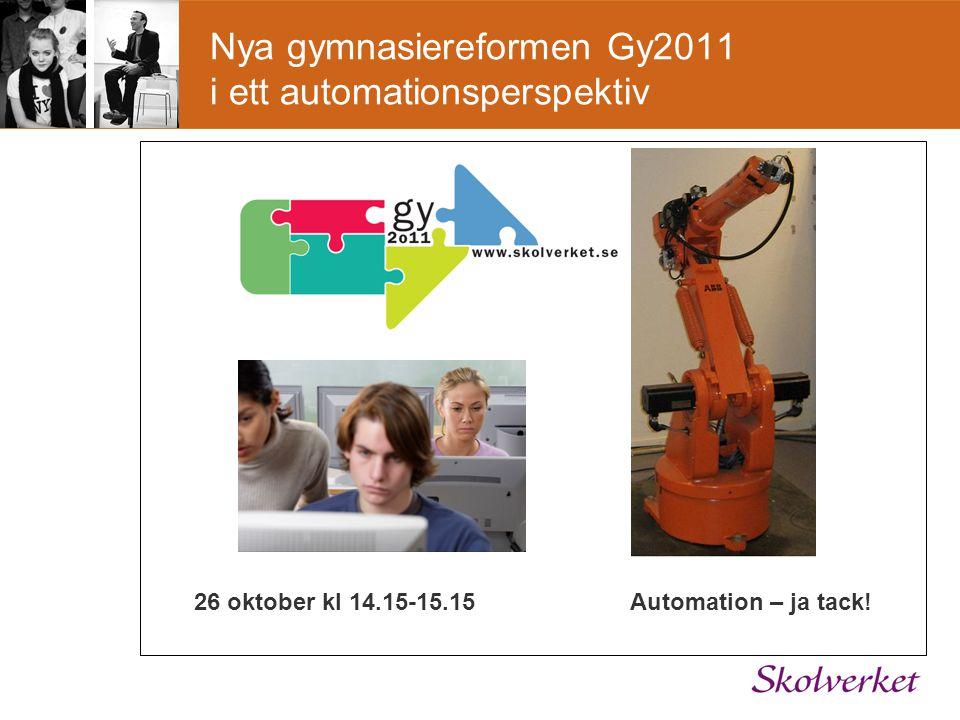 Nya gymnasiereformen Gy2011 i ett automationsperspektiv
