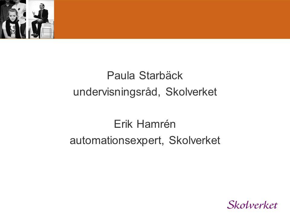 undervisningsråd, Skolverket Erik Hamrén automationsexpert, Skolverket