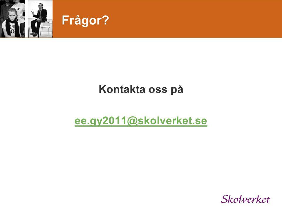 Frågor Kontakta oss på ee.gy2011@skolverket.se
