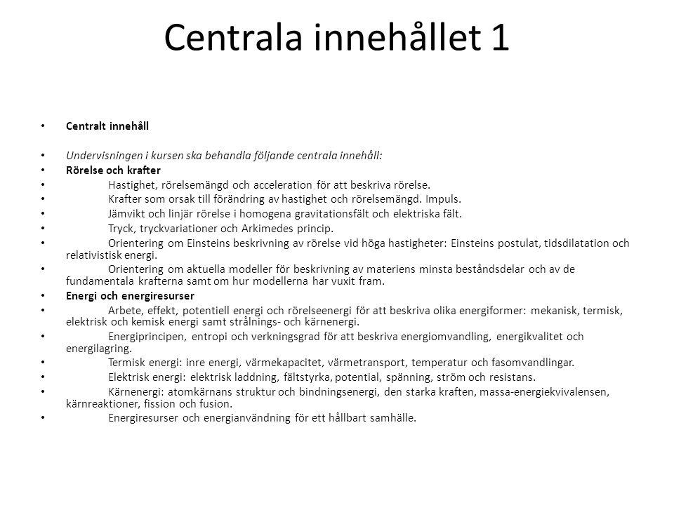 Centrala innehållet 1 Centralt innehåll
