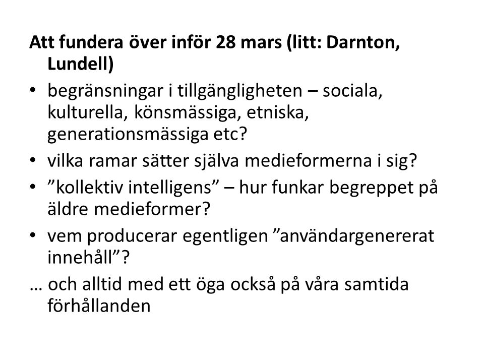 Att fundera över inför 28 mars (litt: Darnton, Lundell)