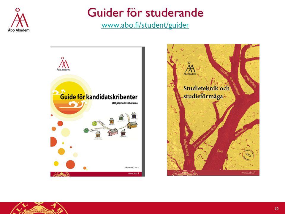 Guider för studerande www.abo.fi/student/guider 25 25