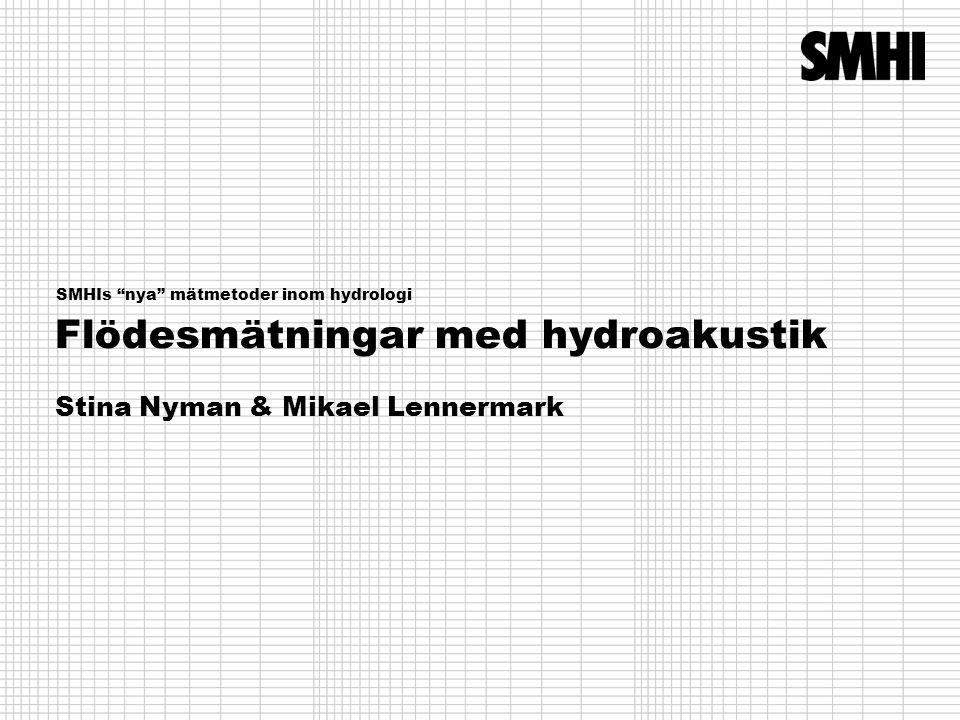 Flödesmätningar med hydroakustik Stina Nyman & Mikael Lennermark