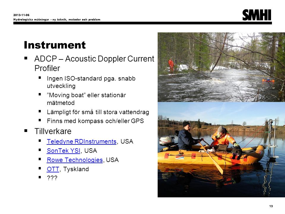 Instrument ADCP – Acoustic Doppler Current Profiler Tillverkare