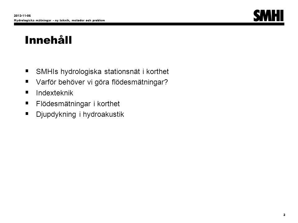 Innehåll SMHIs hydrologiska stationsnät i korthet