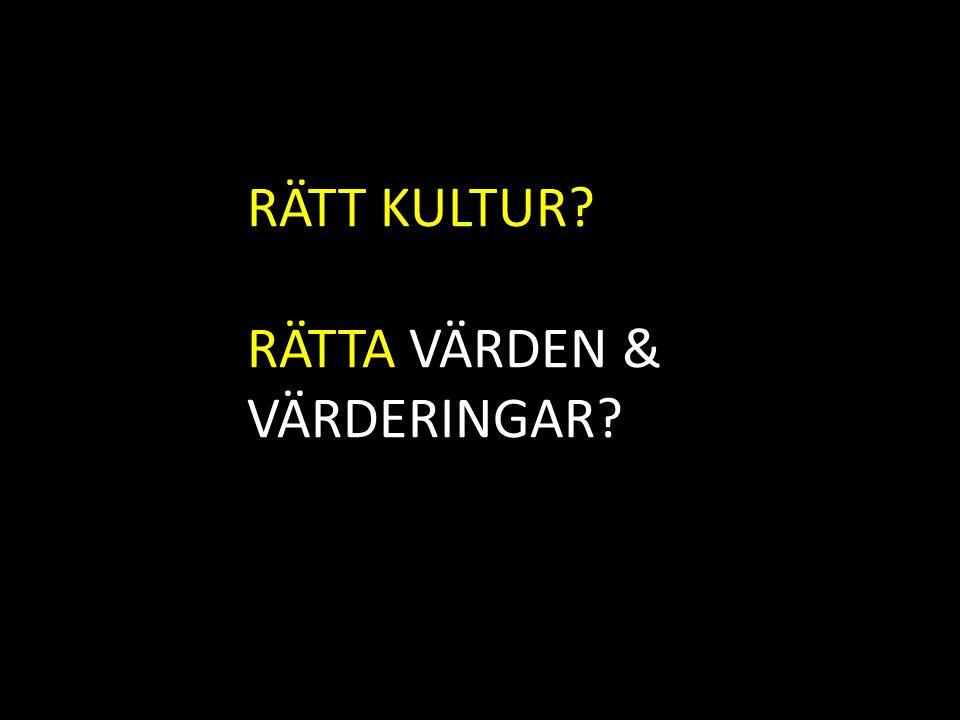 RÄTT KULTUR RÄTTA VÄRDEN & VÄRDERINGAR