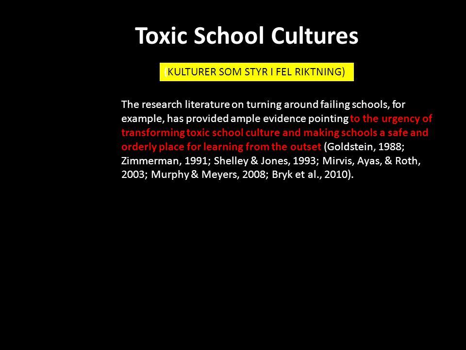 Toxic School Cultures (KULTURER SOM STYR I FEL RIKTNING)