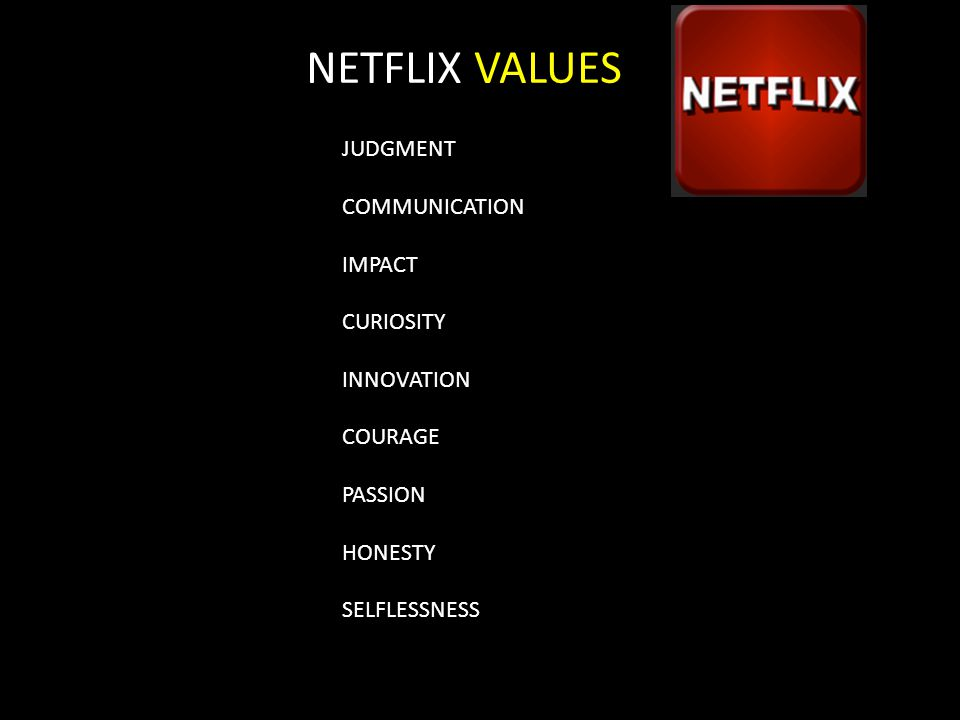 NETFLIX VALUES JUDGMENT COMMUNICATION IMPACT CURIOSITY INNOVATION