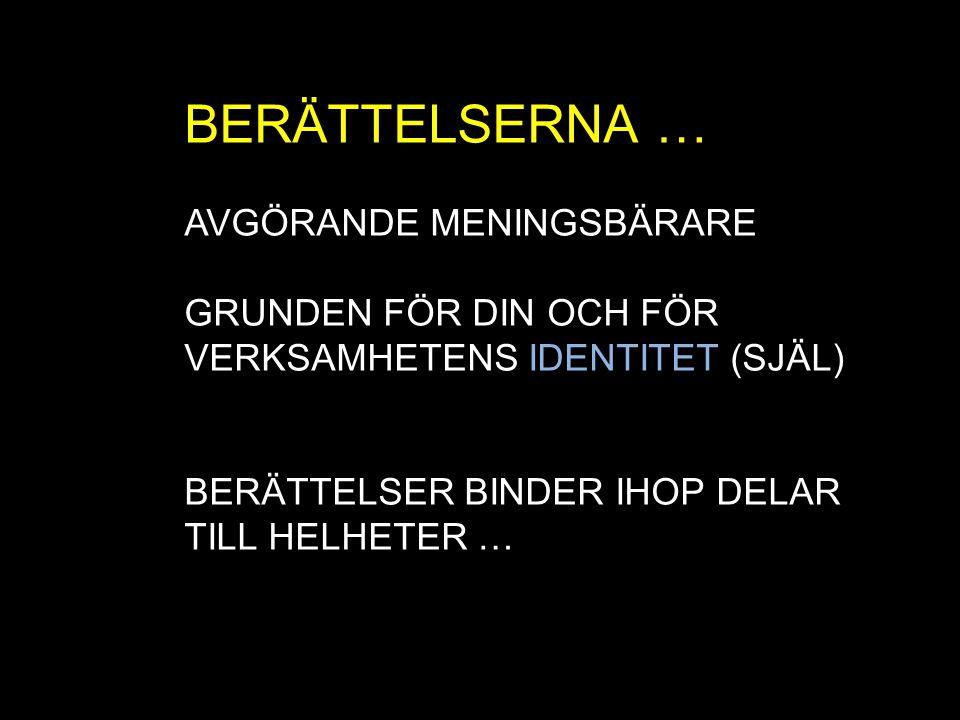 BERÄTTELSERNA … AVGÖRANDE MENINGSBÄRARE GRUNDEN FÖR DIN OCH FÖR