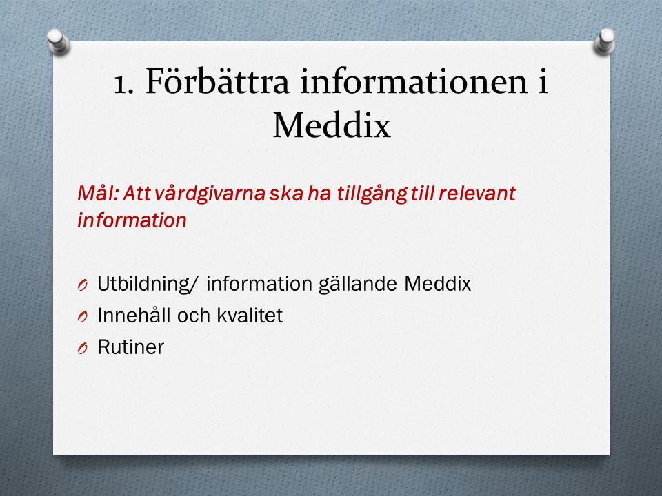 1. Förbättra informationen i Meddix