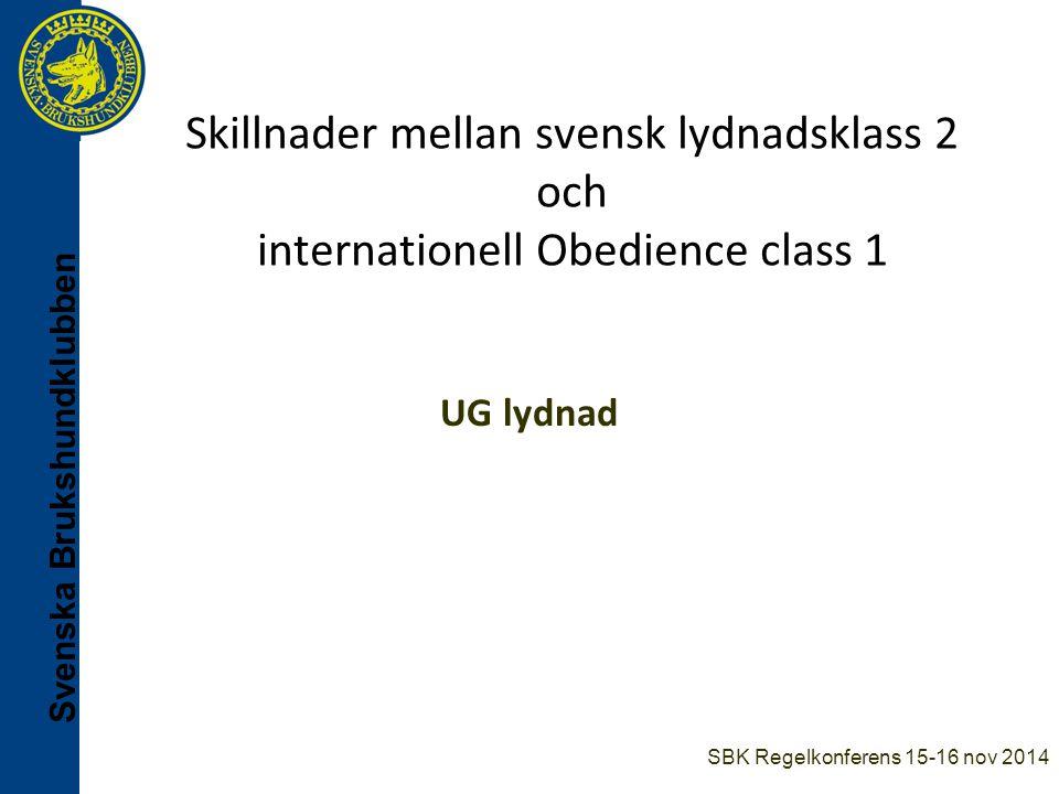 Skillnader mellan svensk lydnadsklass 2 och internationell Obedience class 1