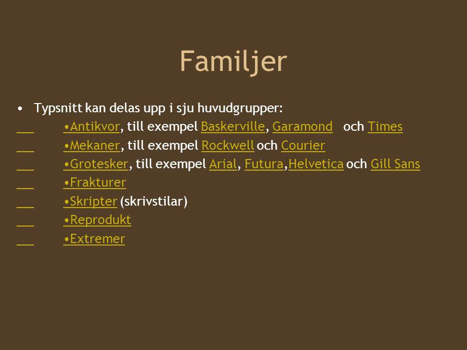 Familjer Typsnitt kan delas upp i sju huvudgrupper: