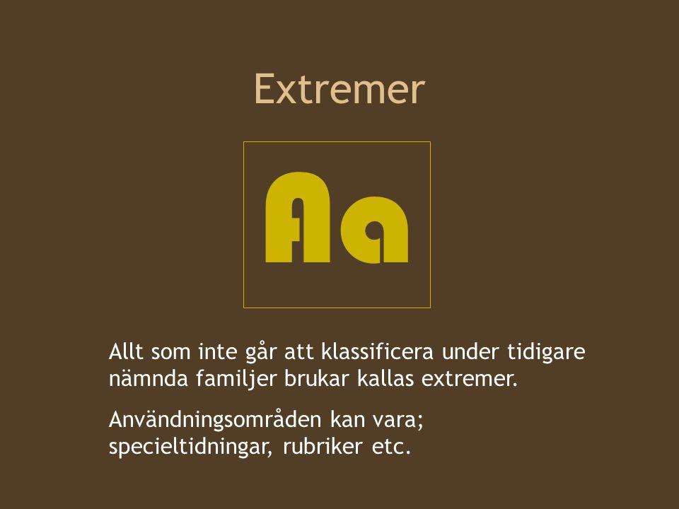 Extremer Aa. Allt som inte går att klassificera under tidigare nämnda familjer brukar kallas extremer.