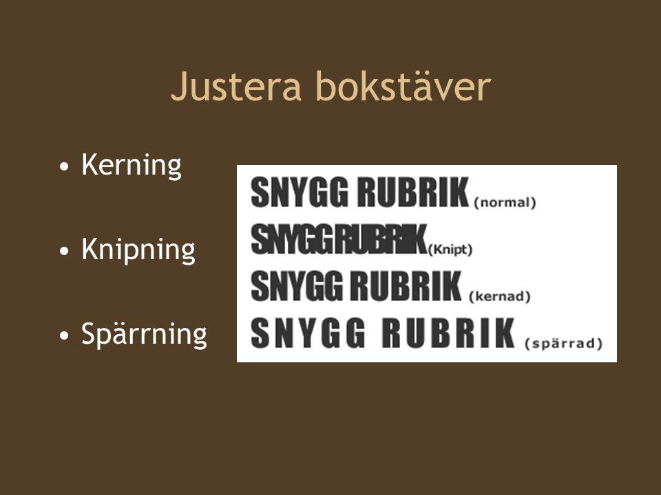 Justera bokstäver Kerning Knipning Spärrning