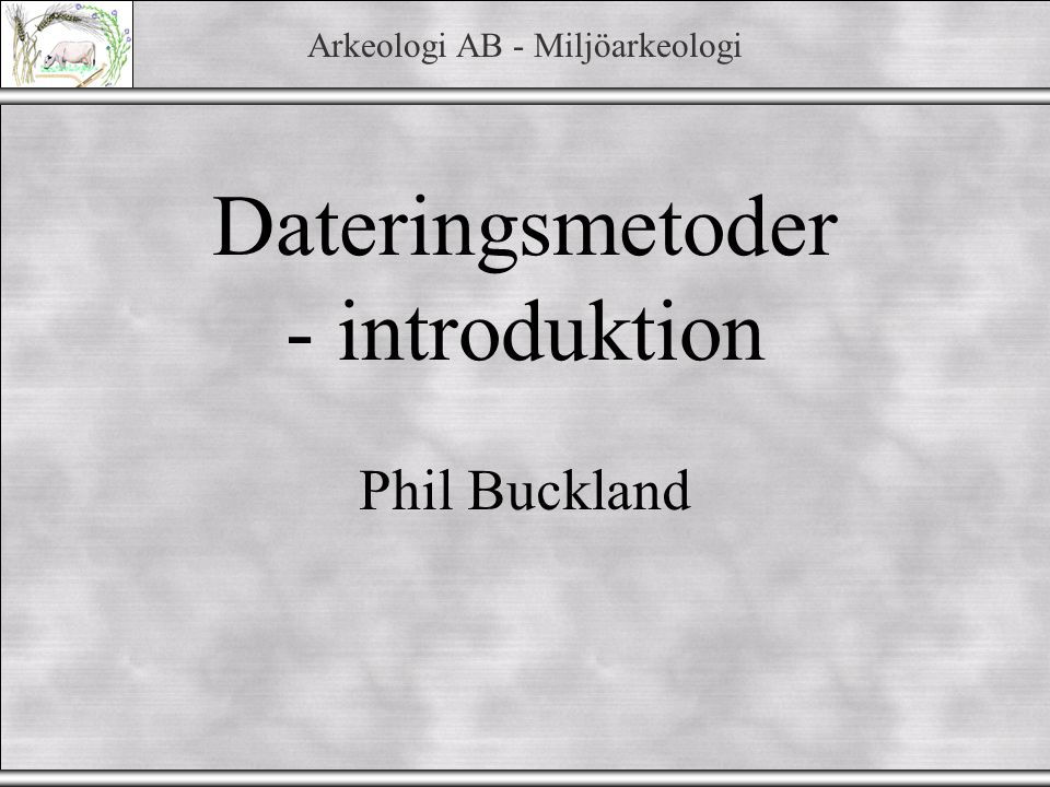 Dateringsmetoder - introduktion
