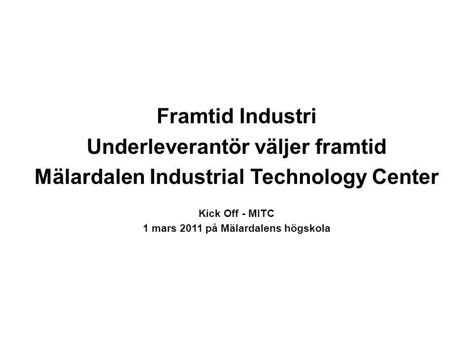 Underleverantör väljer framtid Mälardalen Industrial Technology Center