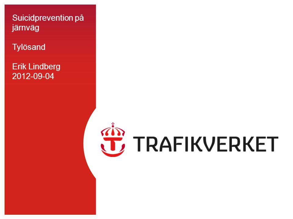 Suicidprevention på järnväg Tylösand Erik Lindberg 2012-09-04
