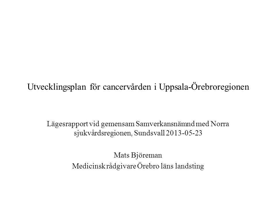 Utvecklingsplan för cancervården i Uppsala-Örebroregionen