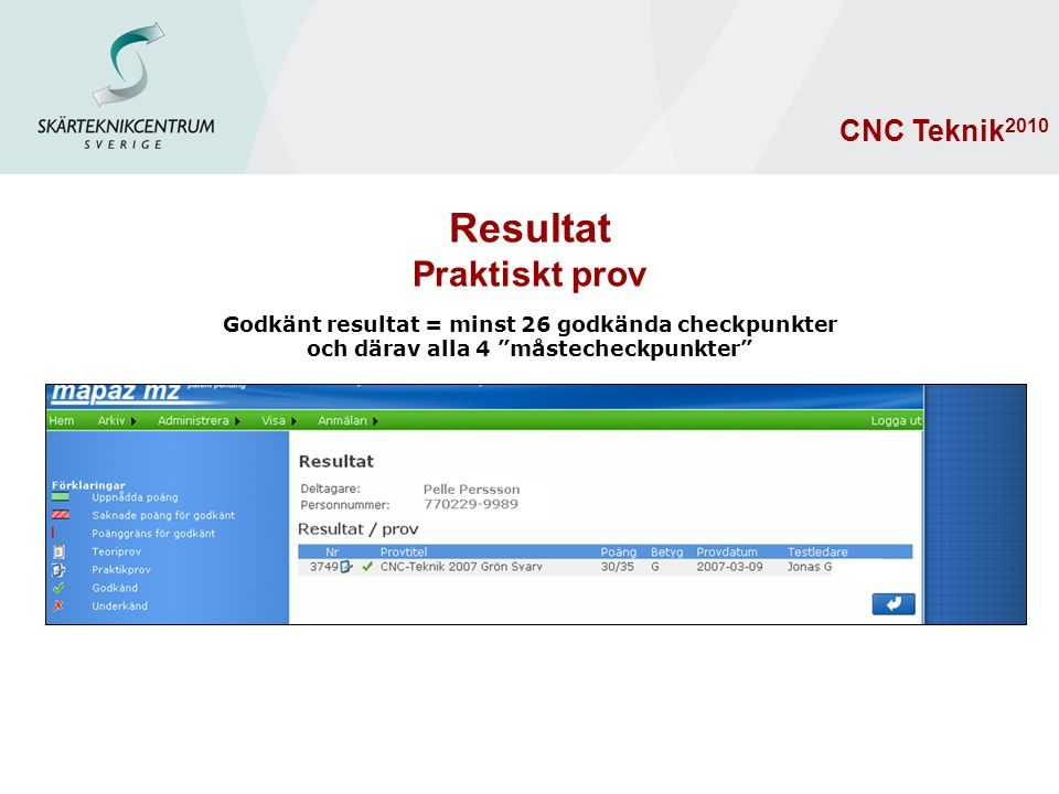 Resultat Praktiskt prov CNC Teknik2010