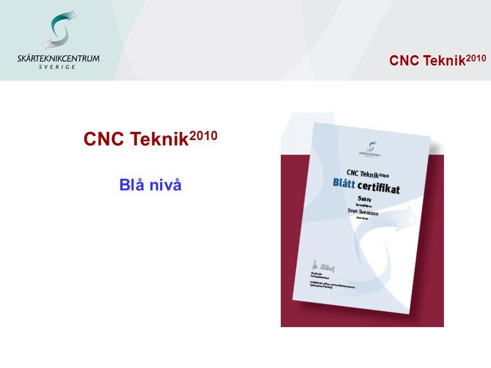 CNC Teknik2010 Blå nivå CNC Teknik2010 CNC Teknik 2010 Blå nivå