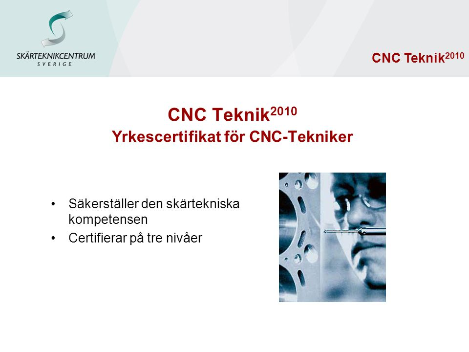 CNC Teknik2010 Yrkescertifikat för CNC-Tekniker