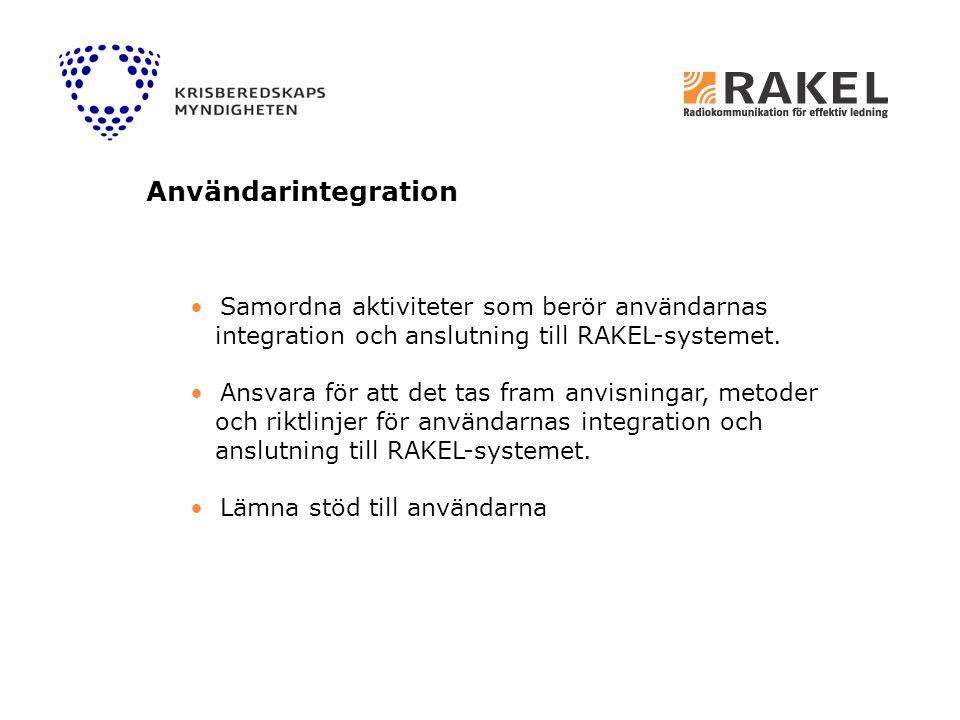 Användarintegration Samordna aktiviteter som berör användarnas integration och anslutning till RAKEL-systemet.