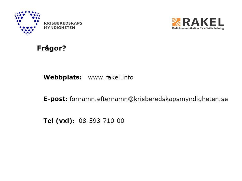 Frågor Webbplats: www.rakel.info