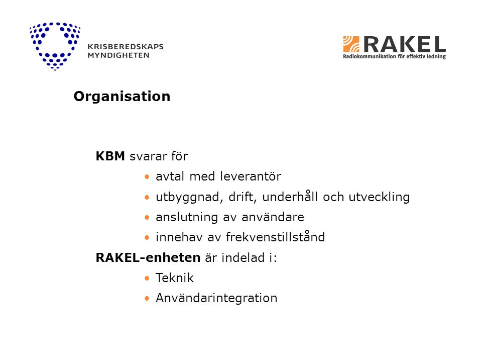 Organisation KBM svarar för avtal med leverantör