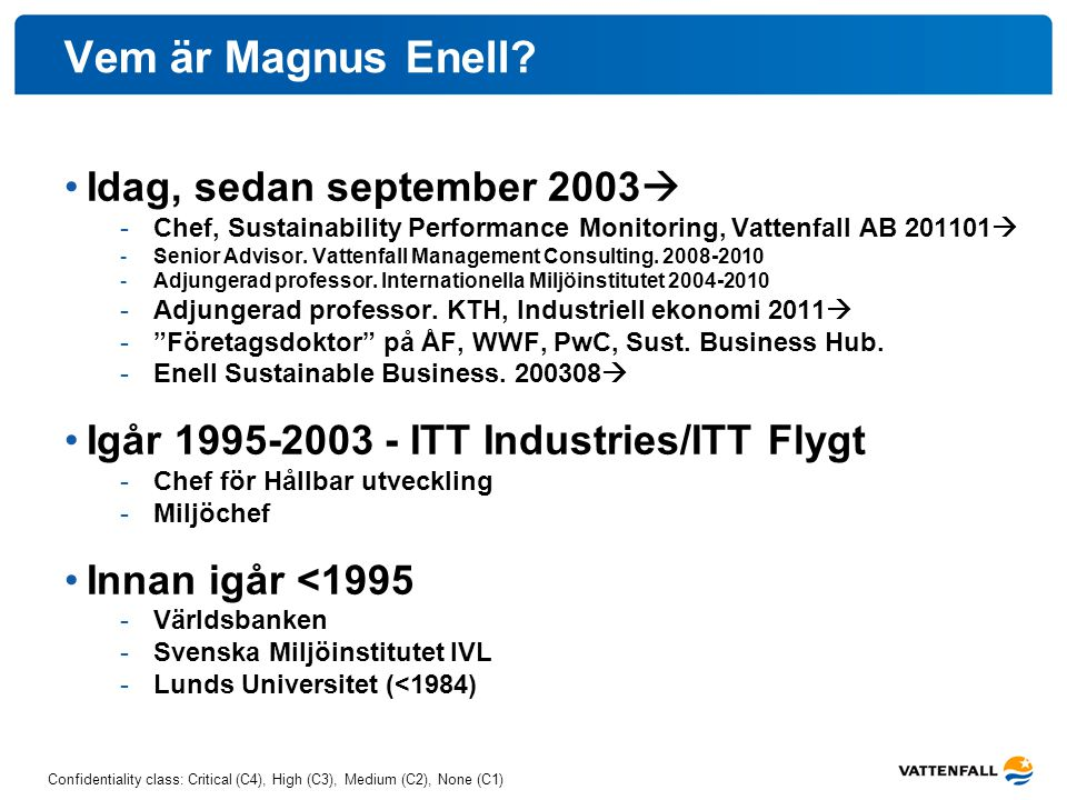 Vem är Magnus Enell Idag, sedan september 2003