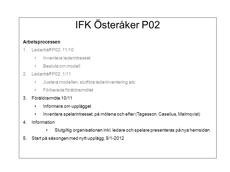 IFK Österåker P02 Arbetsprocessen Ledarträff P02, 11/10