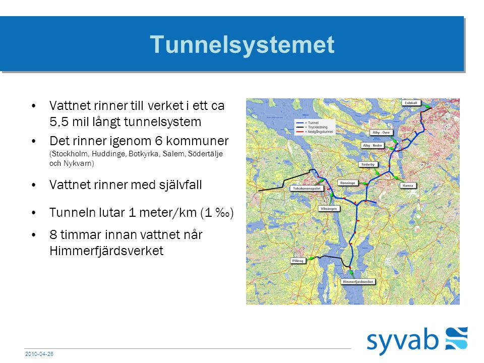 Tunnelsystemet Vattnet rinner till verket i ett ca 5,5 mil långt tunnelsystem.