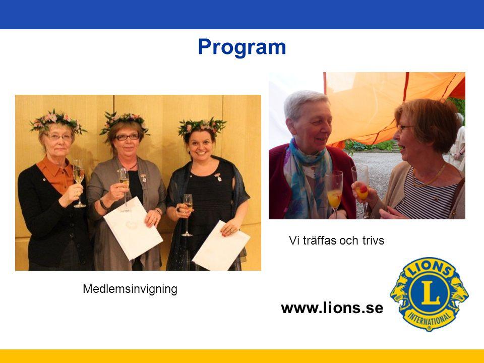 Program Invigning av ny medlem Vi träffas och trivs Medlemsinvigning