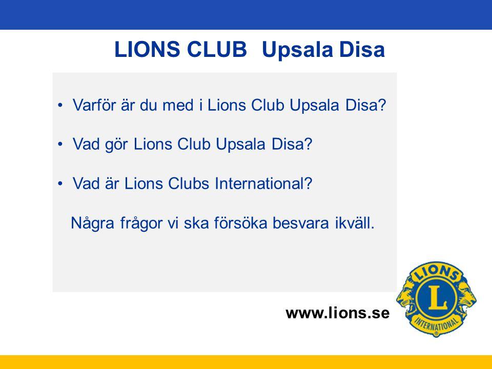 LIONS CLUB Upsala Disa Varför är du med i Lions Club Upsala Disa