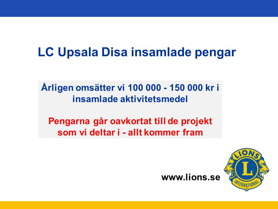 LC Upsala Disa insamlade pengar