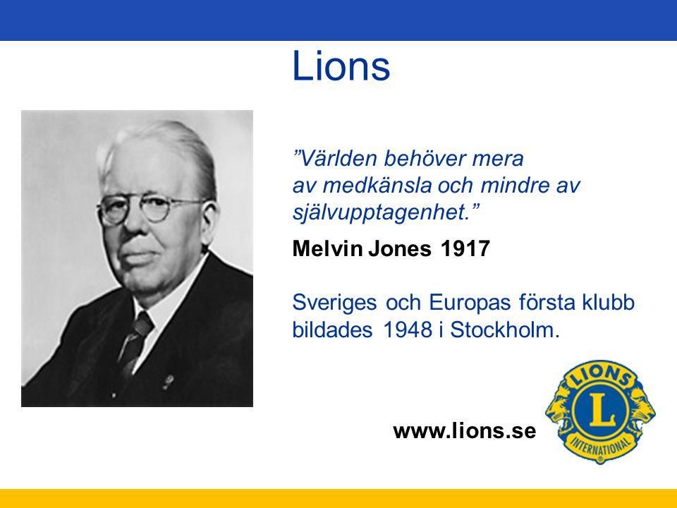 Lions Världen behöver mera av medkänsla och mindre av självupptagenhet. Melvin Jones 1917.